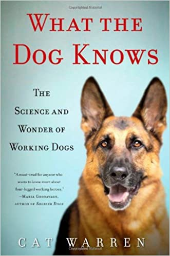 Amazon fr - What the Dog Knows: The Science and Wonder of Working