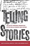 img - for Telling Stories: The Use of Personal Narratives in the Social Sciences and History book / textbook / text book