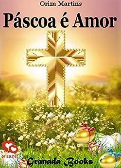 Páscoa é Amor por [Martins, Oriza, Rogero, N.]