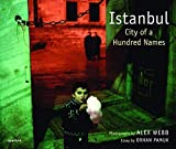 Alex Webb: Istanbul: City of a Hundred Names