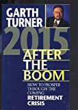 2015: After the boom : how to prosper through the coming retirement crisis