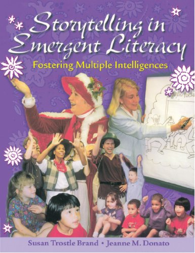 Storytelling in Emergent Literacy: Fostering Multiple Intelligences
