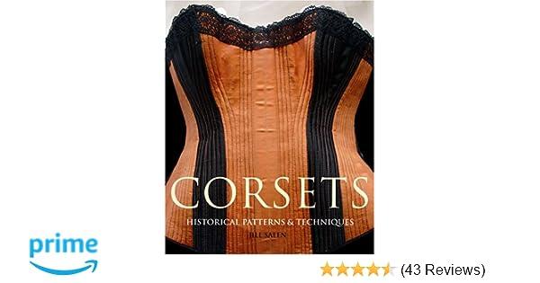 9017d057a36 Corsets  Historical Patterns   Techniques  Jill Salen  9780896762619   Amazon.com  Books