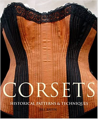 "Cover of ""Corsets: Historical Patterns & Techniques"" by Jill Salen"