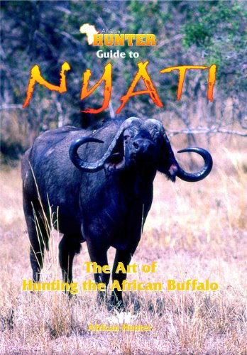 (African Hunter Guide to Nyati - The Art of Hunting the African Buffalo)