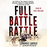 Full Battle Rattle: My Story as the Longest-Serving Special Forces A-Team Soldier in American History | Changiz Lahidji,Ralph Pezzullo