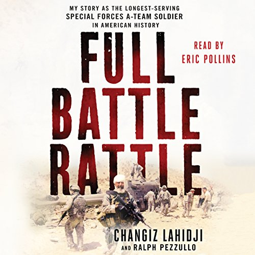 Full Battle Rattle: My Story as the Longest-Serving Special Forces A-Team Soldier in American History by Macmillan Audio