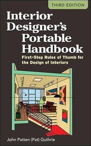 interior designer s portable handbook first step rules of thumb for rh amazon com interior design handbook of professional practice free download interior design handbook 2016