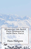 Modeling the Agile Data Warehouse with Data Vault (English Edition)