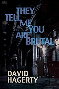 They Tell Me You Are Brutal (Duncan Cochrane Book 3) by [Hagerty, David]
