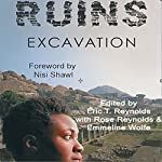 Ruins Excavation | Eric T. Reynolds,Rose Reynolds,Emmeline Wolfe,Nisi Shawl