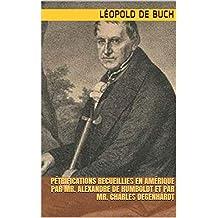 Pétrifications recueillies en Amérique par Mr. Alexandre de Humboldt et par Mr. Charles Degenhardt (French Edition)