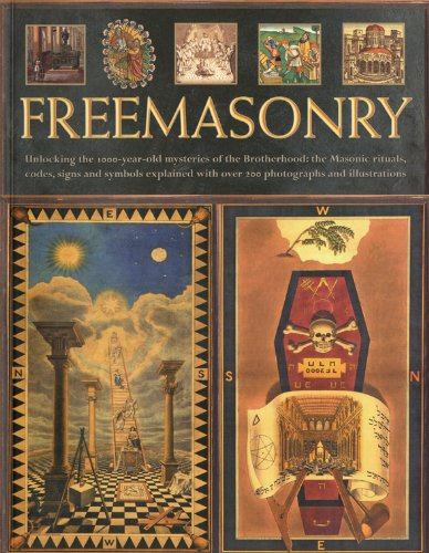 Read Online The Secret History of Freemasonry: Unlocking the 1000-year old mysteries of the brotherhood: the masonic rituals, codes, signs and symbols explained with over 300 photographs and illustrations pdf epub