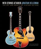 img - for With Strings Attached: The Art and Beauty of Vintage Guitars book / textbook / text book