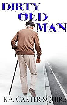 Dirty Old Man by [Carter-Squire, R.A.]