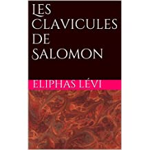Les Clavicules de Salomon (French Edition)