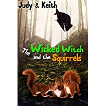 The Wicked Witch and the Squirrels