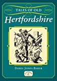 img - for Tales of Old Hertfordshire by Doris Jones-Baker (2011-08-19) book / textbook / text book
