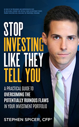 Stop Investing Like They Tell You: A Practical Guide to Overcoming the Potentially Ruinous Flaws in Your Investment Portfolio