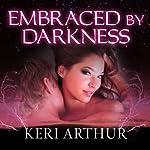 Embraced by Darkness: A Riley Jenson Guardian Novel, Book 5 | Keri Arthur
