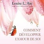 Comment développer l'amour de soi   Louise L. Hay