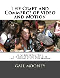 The Craft and Commerce of Video and Motion, Gail Mooney, 1482544261