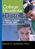 College Students in Distress, Bruce Sharkin, 0789025256