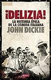 ¡Delizia!: La historia épica de la comida italiana (Debate)
