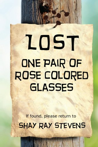 Lost: One Pair of Rose Colored Glasses (Lost and Found Book - Rays Colored Glasses