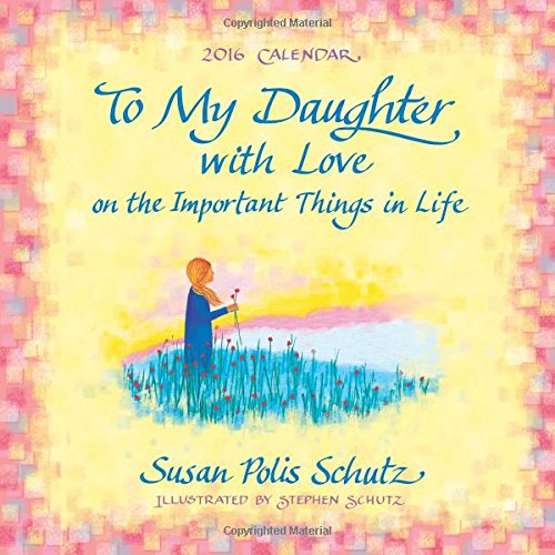UPC 087400108826, 2016 Calendar: To My Daughter with Love on the Important Things in Life