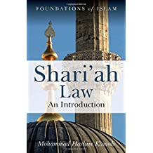 Shari'ah Law: An Introduction (The Foundations of Islam)