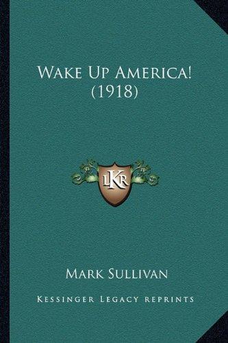 Read Online Wake Up America! (1918) pdf epub