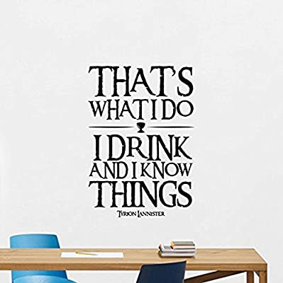 Tyrion Lannister Quote Game Thrones Quotes I Drink and I Know Things Gift Poster Teen Boy Nursery Art quo Wall Decals Decor Vinyl Stickers AL1248
