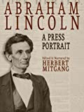 Abraham Lincoln: A Press Portrait