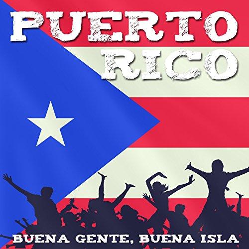 ... Puerto Rico: Buena Gente, Buen.