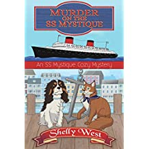 Murder on the SS Mystique (An SS Mystique Cozy Mystery Book 1)