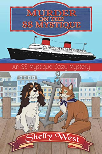 Murder on the SS Mystique (An SS Mystique Cozy Mystery Book 1) by [West, Shelly]