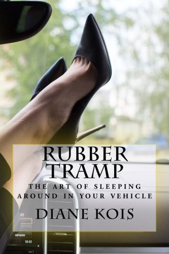 Rubber Tramp - The Art of Sleeping Around in your Vehicle pdf