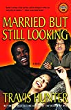 Married but Still Looking: A Novel (Strivers Row)