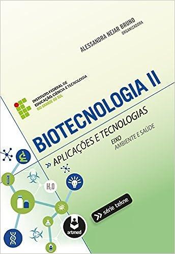 Biotecnologia Ii. Aplicacoes E Tecnologias (Em Portugues do ...