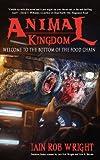 Animal Kingdom, Iain Rob Wright, 1937727041