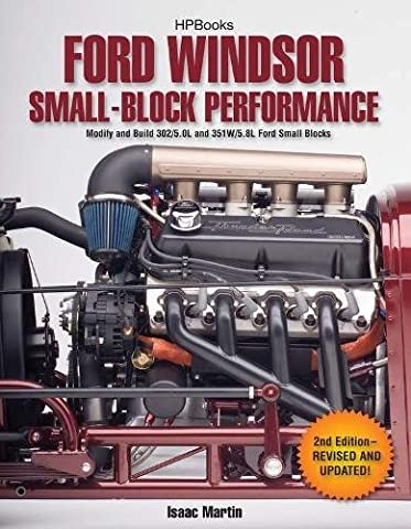 Ford Windsor Small-Block Performance HP1558: Modify and Build 302/5.0L ND 351W/5.8L Ford Small - 302 Training