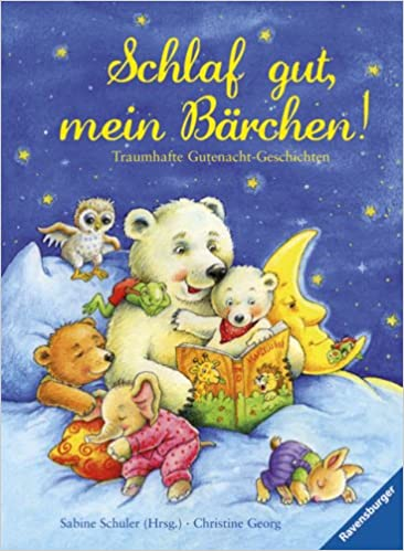 Schlaf Gut Mein Barchen Traumhafte Gutenacht Geschichten Amazon Co Uk Schuler Sabine Georg Christine 9783473347292 Books
