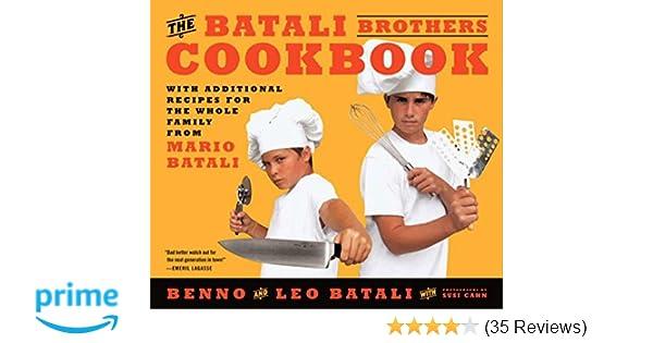 The Batali Brothers Cookbook Leo Benno 9780062269348 Amazon Books