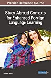 Study Abroad Contexts for Enhanced Foreign Language Learning (Advances in Linguistics and Communication Studies)