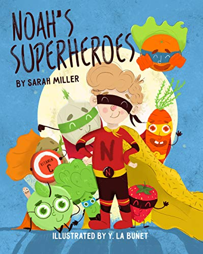 Noah's Superheroes: Childrens picture book about healthy food, Vegetables and fruits, Bedtime story, Preschool book, Kids book (Benefits Of Fruits And Vegetables For Kids)