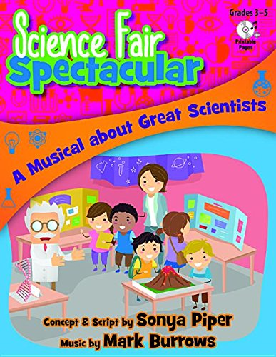 Download Science Fair Spectacular: A Musical about Great Scientists pdf