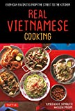 Real Vietnamese Cooking: Everyday Favorites from the Street to the Kitchen
