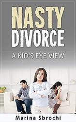 Nasty Divorce: A Kid's Eye View