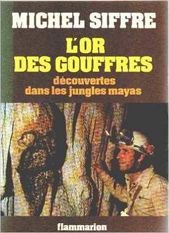 Download Online L'or des gouffres : découvertes dans les jungles mayas pdf